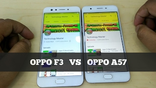 Oppo F3 Vs Oppo A57 - Speed Test & Look Comparison