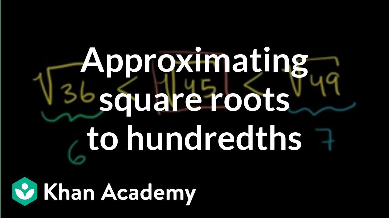 Approximating square roots to hundredths  Pre-Algebra  Khan Academy With Regard To Estimating Square Root Worksheet