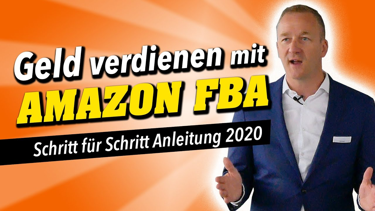 Geld verdienen mit Amazon FBA! Schritt für Schritt ...