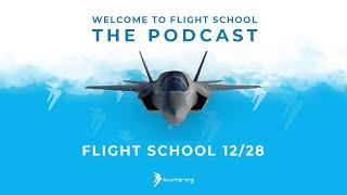 Flight School Podcast 12/28