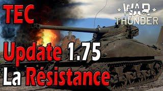 """War Thunder - Update 1.75 - Preview """"La Résistance"""""""