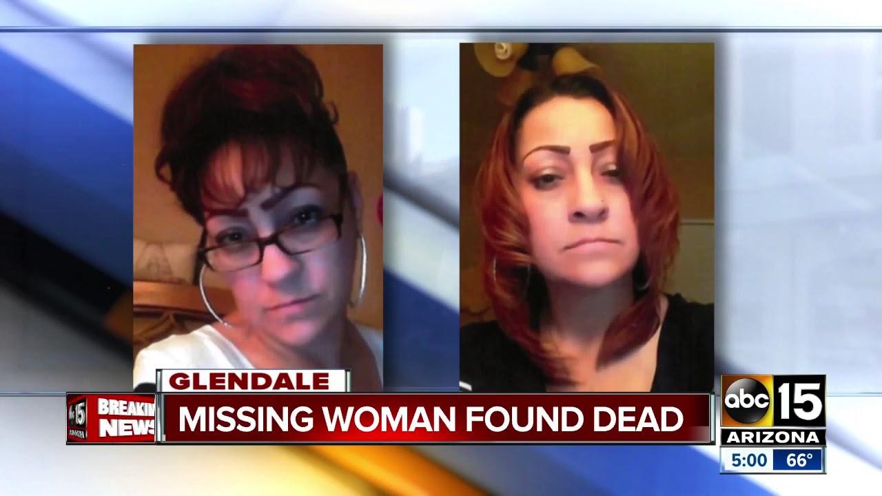 missing woman found dead in glendale youtube