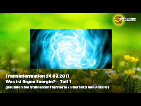 Was ist Orgon Energie? – Teil 1 - Transinformation - 24.03.2017