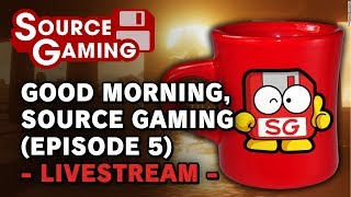 Good Morning, Source Gaming (Episode 5) -Livestream- (Ft. ConnorEatsPants)