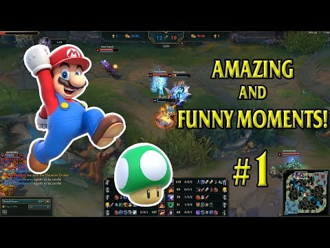 AMAZING & FUNNY MOMENTS # 1 (LEAGUE OF LEGENDS)