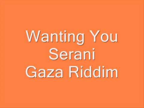 Serani - Wanting You (Gaza Riddim)
