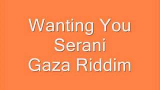 Serani - Wanting You (Gaza Riddim)