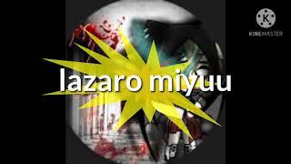 hola el tik tok de lazaro miyuu lazari_san 3 ay ta :v  y este es un video de Lázaro xd https://youtu.be/wLHkEjpSjN0.