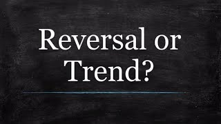 Forex Reversal Trading vs Trend Trading (Don't Screw This Up)