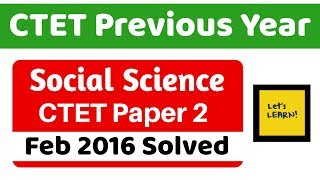CTET Previous Year Series | Feb 2016 Solved - Social Science for CTET 2019