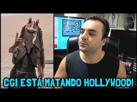 Descarrego: CGI está matando Hollywood!