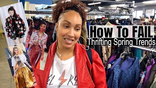 Thrift With Me | How To FAIL Thrifting Trends For Spring!