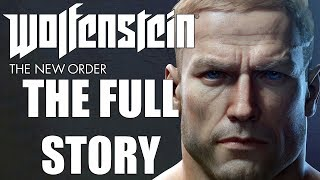 Wolfenstein The New Order Full Story - Before You Play Wolfenstein Youngblood