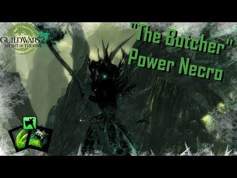 "Guild Wars 2 – ""The Butcher"" Power Reaper Build l Necromancer Gameplay 2017 l"
