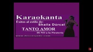 Karaokanta - Shaila Dúrcal  - Tanto amor