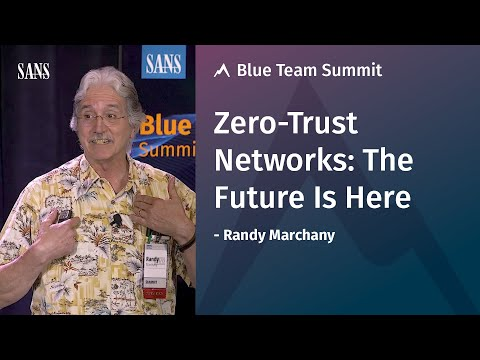 Zero-Trust Networks: The Future Is Here - SANS Blue Team Summit 2019