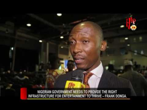 NIGERIAN GOVERNMENT NEEDS TO PROVIDE RIGHT INFRASTRUCTURE  FOR ENTERTAINMENT TO THRIVE - FRANK DONGA
