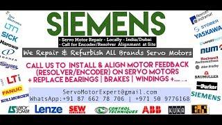 Siemens Servo motors Repairs India / Dubai | Encoder Install Resolver Alignment |