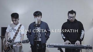 Demi Cinta -Kerispatih (Cover By Sammy ft. Yosesmusic, JejeVFT)
