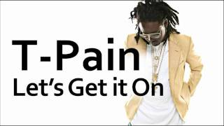 Watch Tpain Lets Get It On video