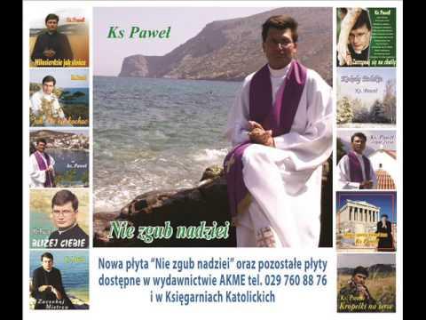 """Ks. Paweł - 'Uratuj mnie"""""""