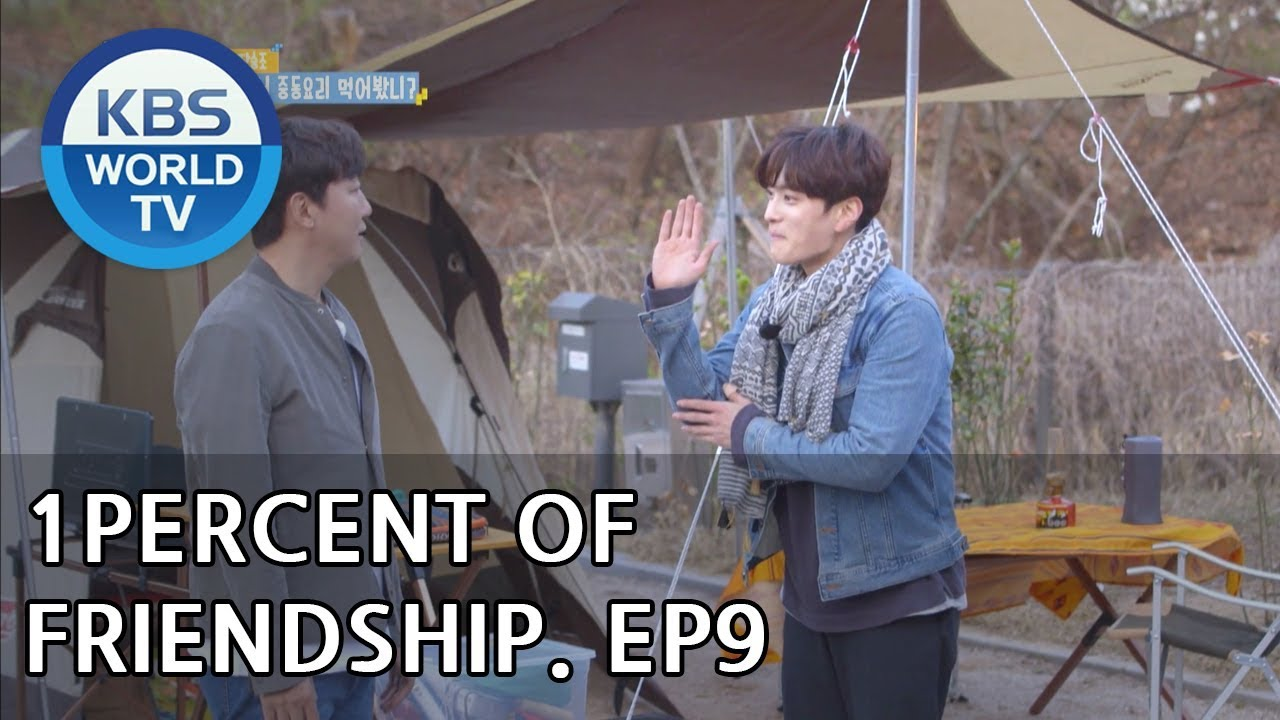 1 Percent Of Friendship I 의 우정 Ep 9 Eng 2018 08 07