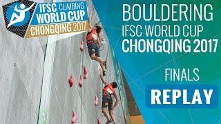 IFSC Climbing World Cup Chongqing 2017 - Bouldering - Finals - Men/Women