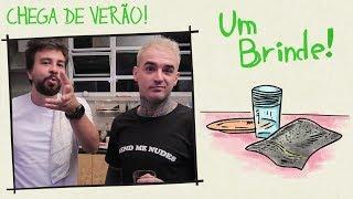 Um Brinde #144 - CHEGA DE VERÃO!