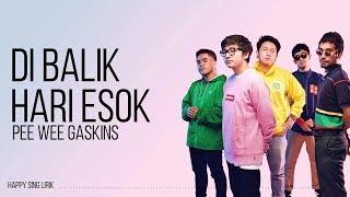 Pee Wee Gaskins - Di Balik Hari Esok (Lirik)