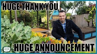 Huge Thank you. Huge Announcement and the Story of my Garden & Channel