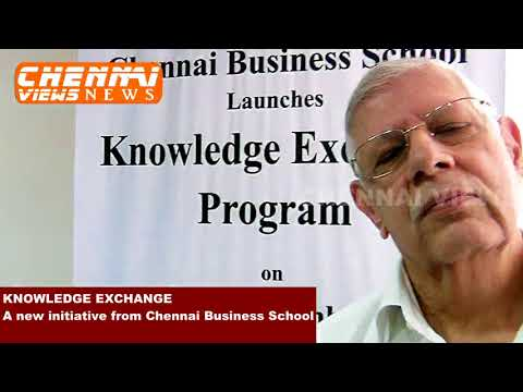 KNOWLEDGE EXCHANGE New initiative from Chennai Business School