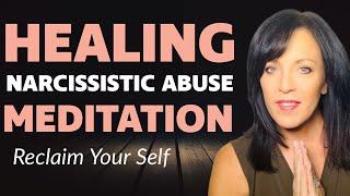 HEALING NARCISSISTIC ABUSE GUIDED MEDITATION 🧘♀️ SELF HYPNOSIS BRAINWAVE MEDITATION
