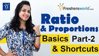 Aptitude Made Easy - Ratio & Proportions -2, Basics and Methods, Shortcuts, Tricks