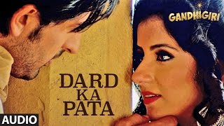 Download Hindi Video Songs - DARD KA PATA Full Audio Song | Gandhigiri | Mohammed Irfan,Sam | T-Series