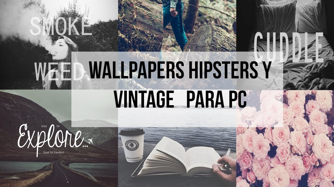 Wallpapers Hipsters y Vintage para pc 2015 - YouTube