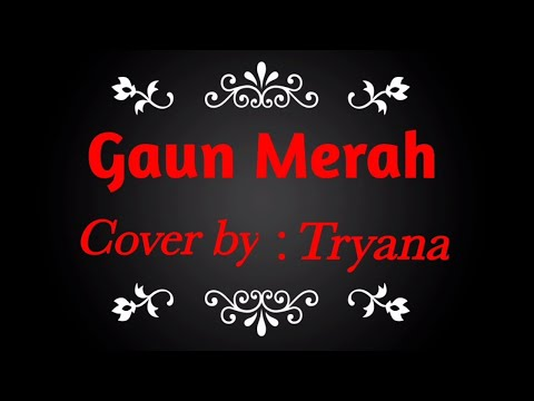 lirik-gaun-merah-cover-by-tryana