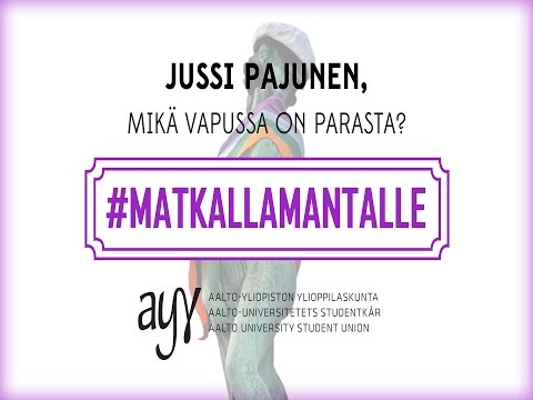 Mikä on vapussa parasta Jussi Pajunen? #Matkallamantalle