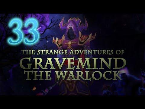 The Strange Adventures of Gravemind the Warlock - Level 33