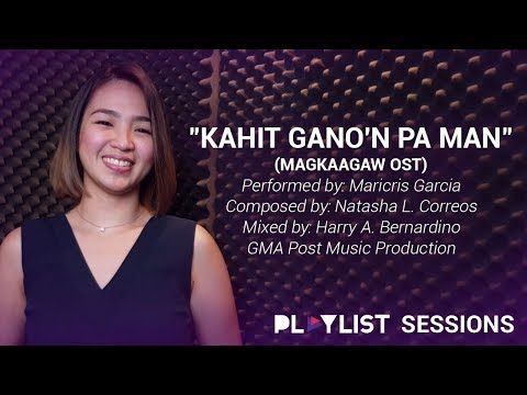 Playlist Sessions: Kahit Gano'n Pa Man – Maricris Garcia (Magkaagaw OST)