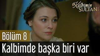 Kalbimin Sultanı 8. Bölüm (Final) - Kalbimde Başka Biri Var