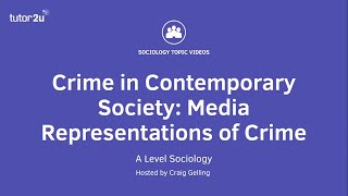 Crime in Contemporary Society - Media Representations of Crime | A-Level Sociology