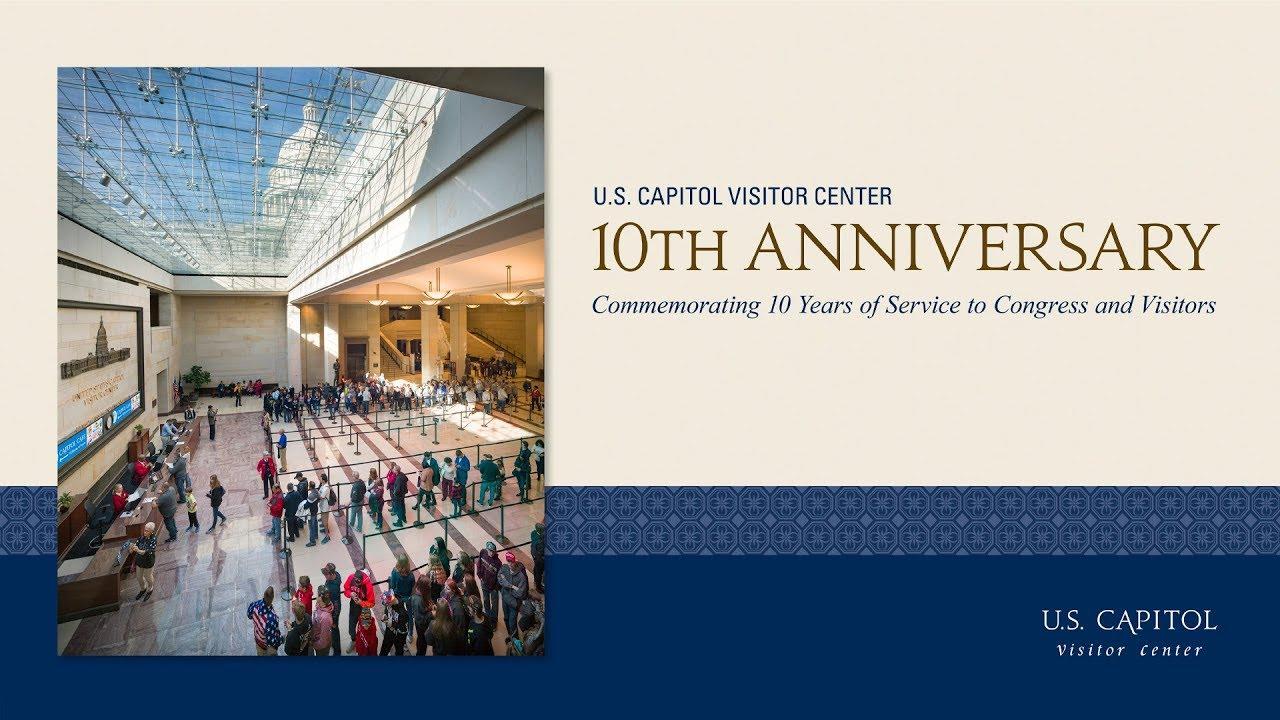 U.S. Capitol Visitor Center - 10th Anniversary