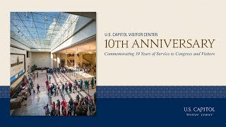 U.S. Capitol Visitor Center - 10th Anniversary