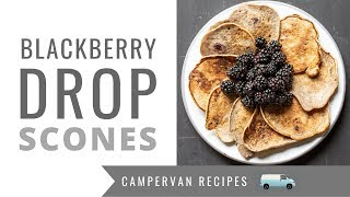 Wild Blackberry Drop Scones - Lazy Camping Breakfast - One Pan Camping Recipes
