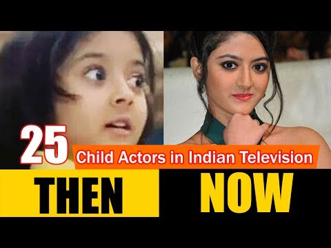 25 Child Actors in Indian Television - THEN and NOW