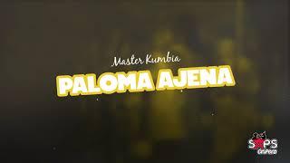 Master Kumbia - Paloma Ajena (Video Lyric)
