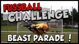FUSSBALL CHALLENGE | BEAST PARADE | WARM UP !