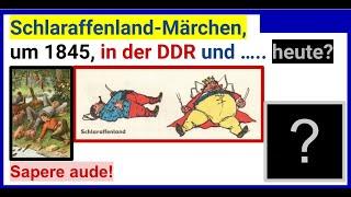 Schlaraffenland-Märchen, um 1845, in der DDR und heute?