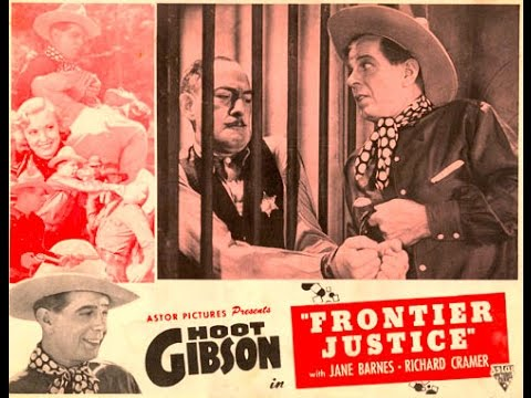 Frontier Justice FUL LENGTH WESTERN MOVIE starring Hoot Gibson