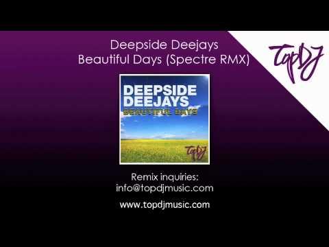 Deepside Deejays - Beautiful Days (Spectre Remix)